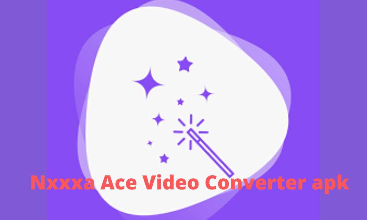 Nxxxa Ace Video Converter Apk Download For Android Ios Pc