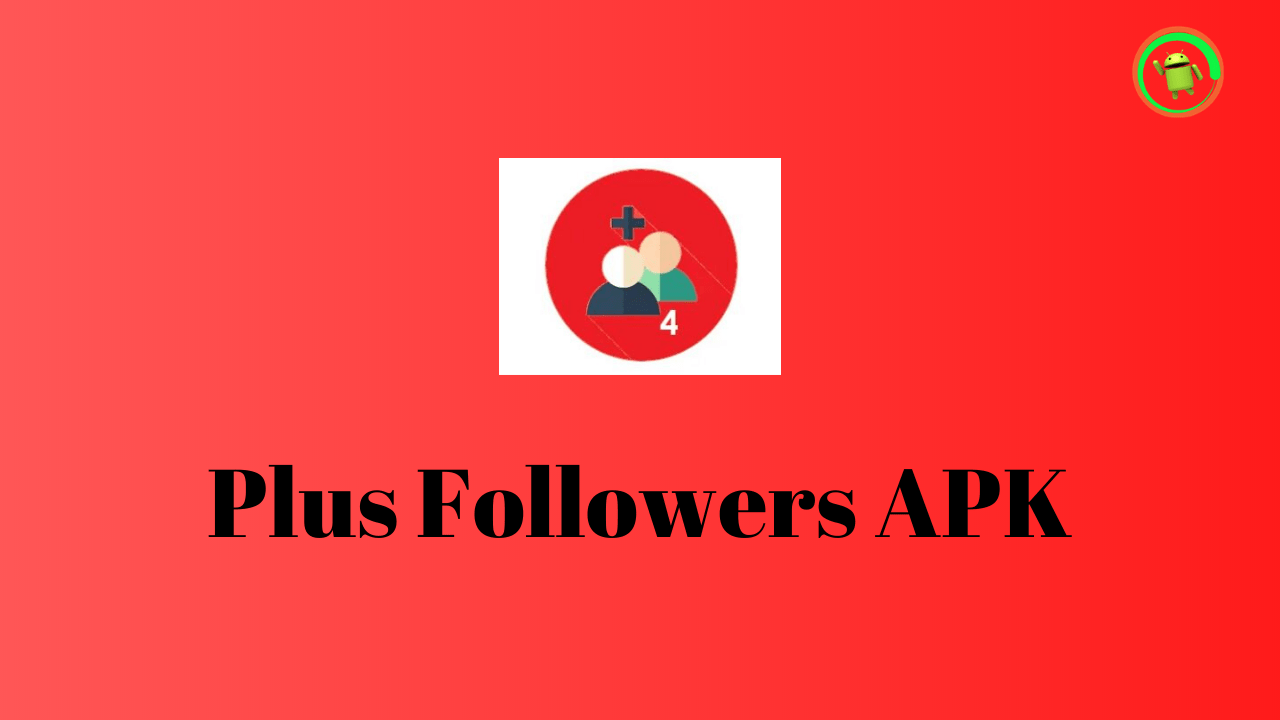Plus Followers 4 Red Apk Download 2020 For Android, ios & Pc